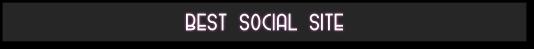 Best Social Site