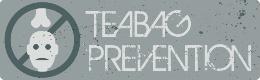 Teabag Prevention